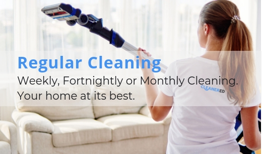 Regular Cleaning - Weekly, fortnightly or monthly